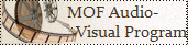 MOF Audio–Visual Program
